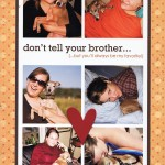 Don't tell your brother…